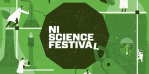 NI Science Festival @ Venues across Northern Ireland